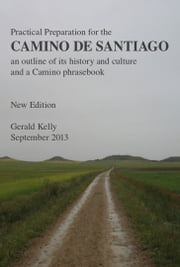Camino de Santiago: Practical Preparation and Background ebook by Gerald Kelly