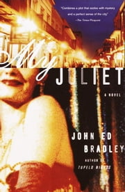 My Juliet - A Novel ebook by John Ed Bradley
