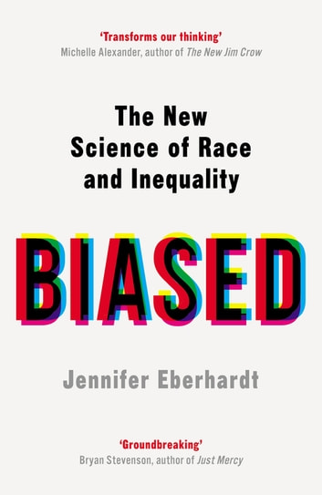 Biased ebook by Dr Jennifer Eberhardt