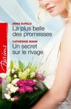 La plus belle des promesses - Un secret sur le rivage ebook by Anna DePalo, Catherine Mann