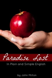 Paradise Lost In Plain and Simple English (A Modern Translation and the Original Version) ebook by BookCaps