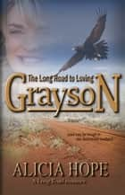 The Long Road to Loving Grayson ebook by