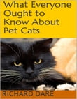 What Everyone Ought to Know About Pet Cats