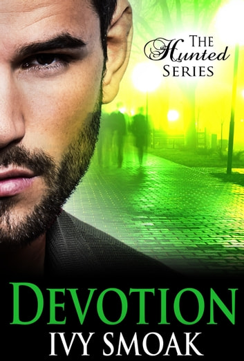 Devotion (The Hunted Series Book 4) ebook by Ivy Smoak