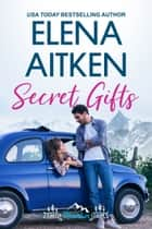 Secret Gifts ebook by Elena Aitken