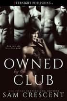 Owned by the Club ebook by Sam Crescent