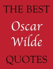 The Best Oscar Wilde Quotes ebook by James Alexander