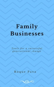 Family Businesses - Tools for a successful generational change ebook by Roque Pava Ospina