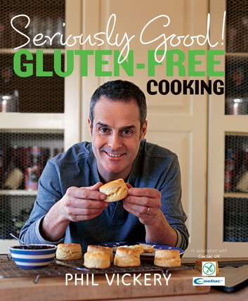 Seriously Good! Gluten-Free Cooking ebook by Phil Vickery