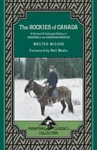 The Rockies of Canada ebook by Walter Wilcox