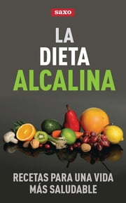 La dieta alcalina: Recetas para una vida saludable ebook by Kobo.Web.Store.Products.Fields.ContributorFieldViewModel