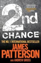 2nd Chance ebook by James Patterson, Andrew Gross