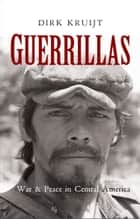 Guerrillas ebook by Dirk Kruijit