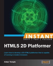Instant HTML5 2D Platformer ebook by Aidan Temple