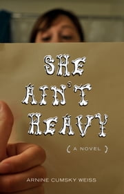 She Ain't Heavy - A Novel ebook by Amine Cumsky Weiss