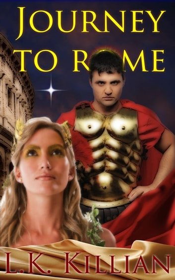 Journey To Rome: Hadrian and Reisha-Book One ebook by L. K. Killian