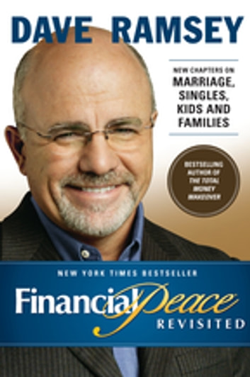 Financial Peace Revisited - New Chapters on Marriage, Singles, Kids and Families eBook by Dave Ramsey