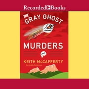The Gray Ghost Murders audiobook by Keith McCafferty