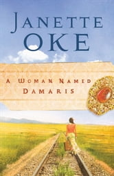 Woman Named Damaris, A (Women of the West Book #4) ebook by Janette Oke
