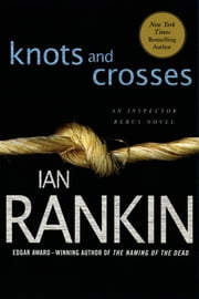 Knots and Crosses - An Inspector Rebus Novel ebook by Ian Rankin