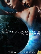 The Commander's Woman ebook by Opal Carew