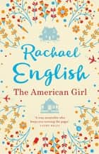 The American Girl - A page-turning mother-daughter story for fans of Maeve Binchy ebook by Rachael English