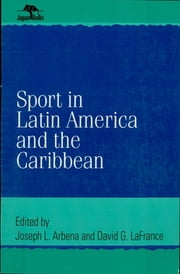 Sport in Latin America and the Caribbean ebook by Joseph L. Arbena, David G. LaFrance