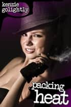 Packing Heat - Tracy Richards, Shemale Detective, #3 ebook by Kenzie Golightly
