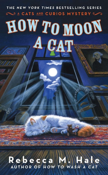 How to Moon a Cat ebook by Rebecca M. Hale