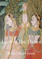 Lord of the Dance ebook by Robin Lloyd-Jones