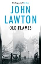 Old Flames ebook by John Lawton