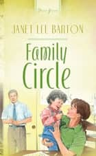 Family Circle ebook by Janet Lee Barton