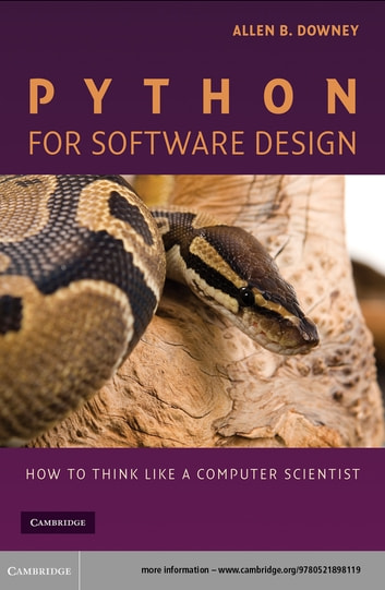 Python for Software Design - How to Think Like a Computer Scientist ebook by Allen B.  Downey