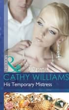 His Temporary Mistress (Mills & Boon Modern) ebook by Cathy Williams