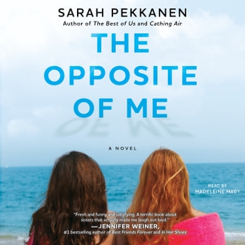 The Opposite of Me - A Novel audiobook by Sarah Pekkanen