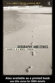 Geography and Ethics ebook by Proctor, James D.