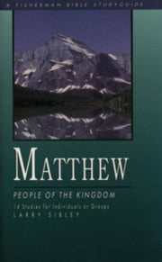 Matthew - People of the Kingdom ebook by Larry Sibley