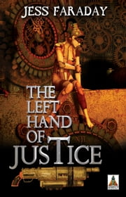 The Left Hand of Justice ebook by Jess Faraday