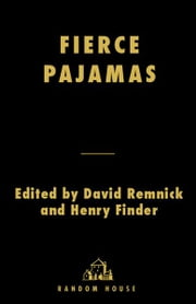 Fierce Pajamas - An Anthology of Humor Writing from The New Yorker ebook by David Remnick, Henry Finder