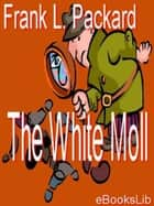 The White Moll ebook by Frank L. Packard