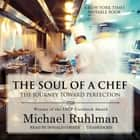 The Soul of a Chef - The Journey toward Perfection audiobook by Michael Ruhlman