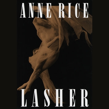 Lasher audiobook by Anne Rice