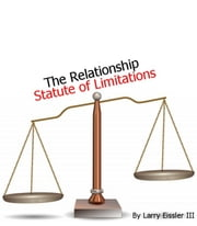 The Relationship Statute of Limitations ebook by Larry Eissler III