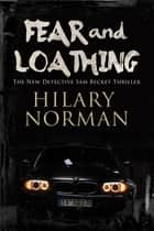 Fear and Loathing ebook by Hilary Norman