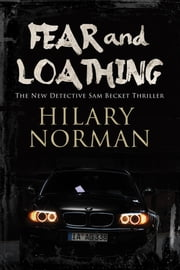 Fear and Loathing - A Detective Sam Becket mystery set in Miami ebook by Hilary Norman