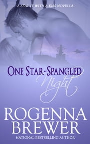 One Star-Spangled Night - SEAL It With A Kiss ebook by Rogenna Brewer