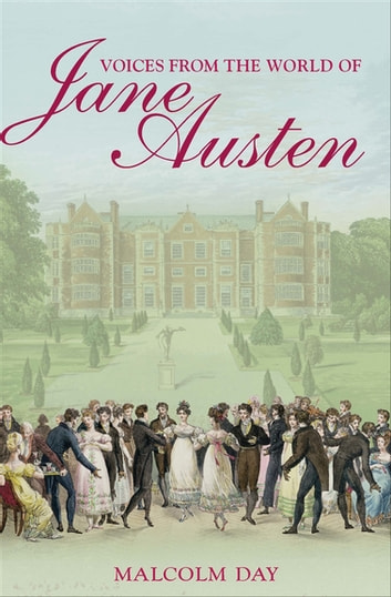Voices from the World of Jane Austen eBook by Malcolm Day