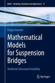 Mathematical Models for Suspension Bridges - Nonlinear Structural Instability ebook by Filippo Gazzola