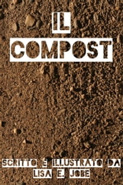Il Compost ebook by Lisa E. Jobe