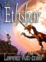 Tales of Ethshar ebook by Lawrence Watt-Evans